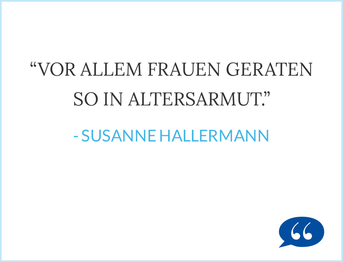 Vor allem Frauen geraten so in Altersarmut. - Susanne Hallermann